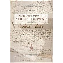 Antonio Vivaldi: A Life in Documents