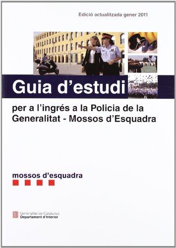 Guia d'estudi per a l'ingrés a la Policia de la Generalitat - Mossos d'Esquadra (FE D'ERRADES A L'ENLLAÇ A LA PART INFERIOR)