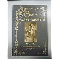EROS E VECCHI MERLETTI. RACCOLTA DI RARE CARTOLINE D'EPOCA VOL I E II 1987
