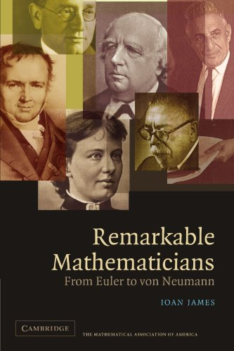 Remarkable Mathematicians Paperback: From Euler to Von Neumann (The Spectrum Series)