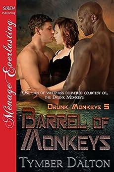 Barrel of Monkeys [Drunk Monkeys 5] (Siren Publishing Menage Everlasting) di [Dalton, Tymber]