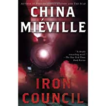 Iron Council by China Mi?ille (2005-07-26)