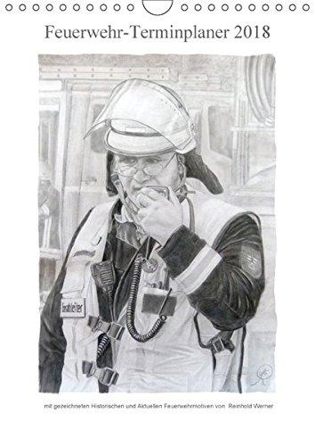 Feuerwehr-Terminplaner (Wandkalender 2018 DIN A4 hoch): Terminplaner für Feuerwehrleute und deren Familien (Familienplaner, 14 Seiten) (CALVENDO Kunst) [Kalender] [Apr 01, 2017] Werner, Reinhold