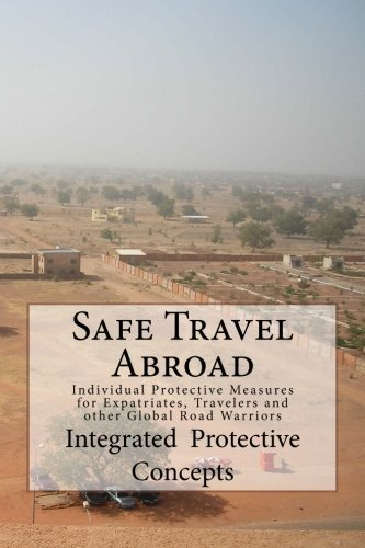 safe-travel-abroad-individual-protective-measures-for-expatriates-travelers-and-other-global-road-wa