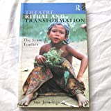 Theatre, Ritual and Transformation: The Senoi Temiars by Sue Jennings (1995-03-23)