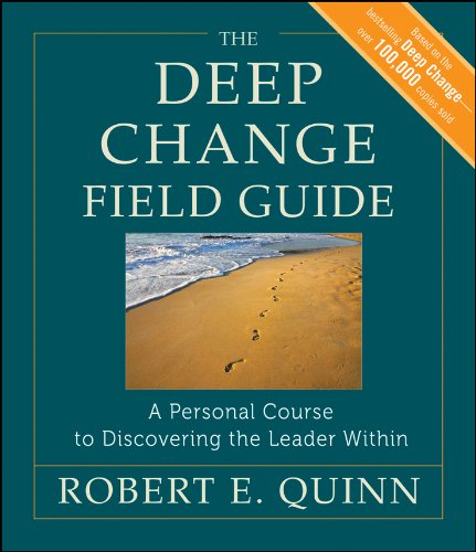 The Deep Change Field Guide: A Personal Course to Discovering the Leader Within (J-B US non-Franchise Leadership Book 392) (English Edition)