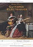 Duos pour Guitares Electriques: 80 Transcriptions de Pièces Baroques et Classiques