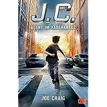 J.C. - Agent im Fadenkreuz (Die Agent J.C.-Reihe 1)