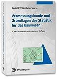 Vermessungskunde und Grundlagen der Statistik für das Bauwesen - Bertold Witte, Peter Sparla