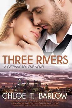 Three Rivers (A Gateway to Love Novel Book 1) (English Edition) di [Barlow, Chloe T.]