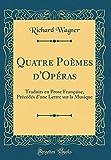 Telecharger Livres Quatre Poemes D Operas Traduits En Prose Francaise PReCedes D Une Lettre Sur La Musique Classic Reprint (PDF,EPUB,MOBI) gratuits en Francaise