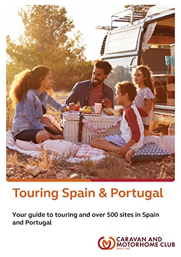 The Caravan and Motorhome Club s Touring Spain & Portugal 2018: Your guide to touring in Spain and Portugal and over 500 campsites visited and reviewed by Caravan and Motorhome Club members.