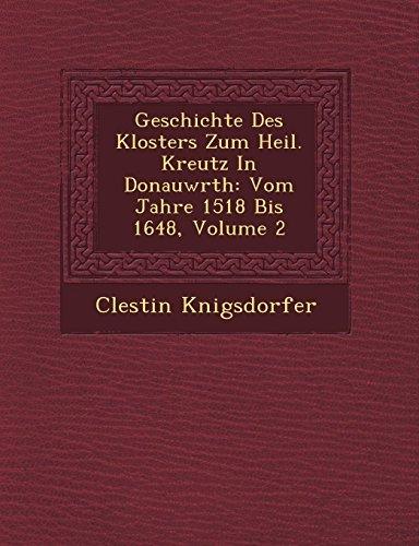 Geschichte Des Klosters Zum Heil. Kreutz in Donauw Rth: Vom Jahre 1518 Bis 1648, Volume 2