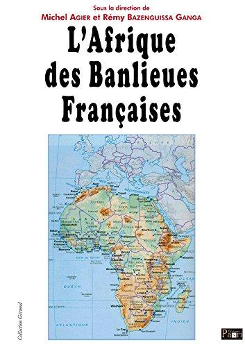 L'Afrique des banlieues françaises par Michel Agier, Rémy Bazenguissa Ganga