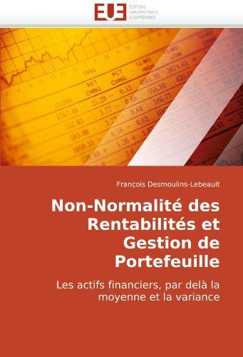 Non-Normalité des Rentabilités et Gestion de Portefeuille: Les actifs financiers, par delà la moyenne et la variance