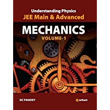 Understanding Physics for JEE Main and Advanced Mechanics - Part 1