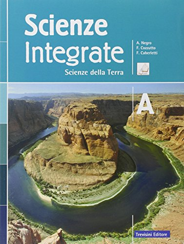 Scienze integrate. Vol. A: Scienze della terra. Per le Scuole superiori. Con e-book. Con espansione online