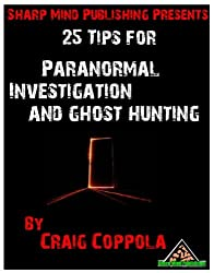 25 Tips for Paranormal Investigation & Ghost Hunting (English Edition)