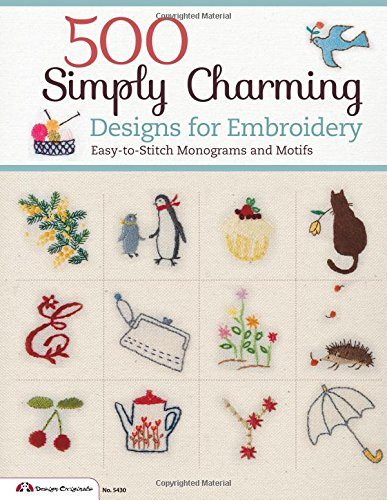 500 Simply Charming Designs for Embroidery: Easy-to-Stitch Monograms and Motifs (Design Originals)