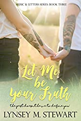 Let Me Be Your Truth (Music and Letters Series Book 3)
