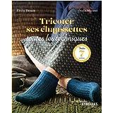 Tricoter ses chaussettes : toutes les techniques: Inclus : 7 patrons