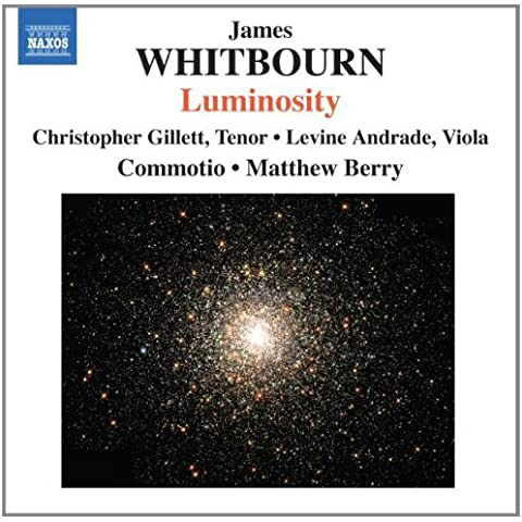 James Whitbourn: Luminosity (Luminosity And Other Choral Works) by Commotio (2010-02-23)