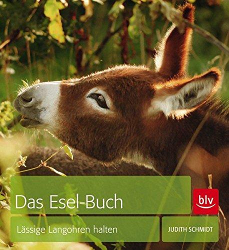 Das Esel-Buch: Lässige Langohren halten