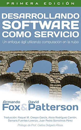 Desarrollando software como servicio: un enfoque ágil utilizando computación en la nube por Armando Fox