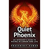 Quiet Phoenix: An Introvert's Guide to Rising in Career & Life (English Edition)