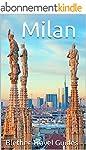 Milan: 50 Tips For Tourists (English...