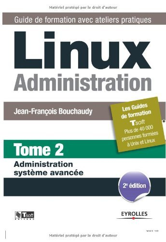 Linux Administration - Tome 2 - Administration systme avance