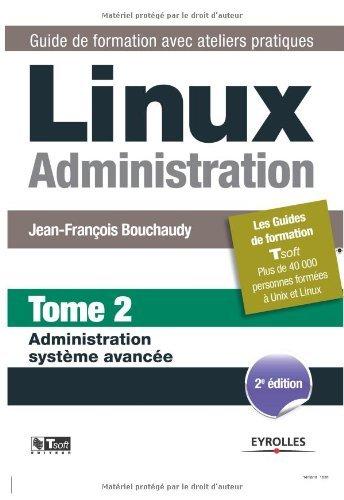 Linux Administration - Tome 2 - Administration système avancée par Jean-François Bouchaudy