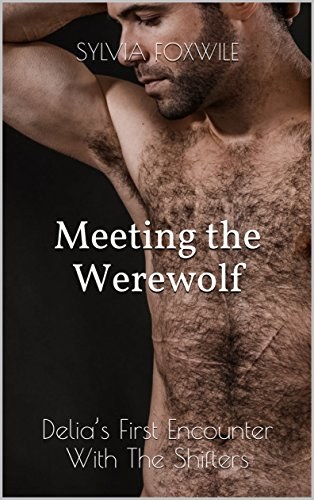 (Meeting the Werewolf: Delia's First Encounter With The Shifters (The Shifters Alliance Book 1) (English Edition))