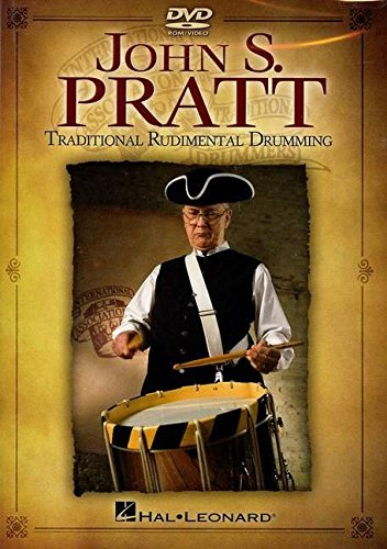 John S. Pratt: Traditional Rudimental Drumming
