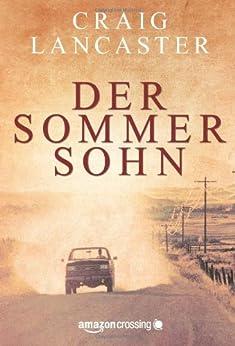 Der Sommersohn: Roman von [Lancaster, Craig]