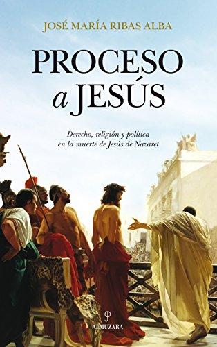 Proceso a Jesus: 1 (Historia) por Jose Maria Ribas Alba