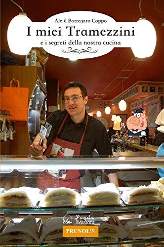 I miei Tramezzini: e i segreti della nostra cucina di Alessandro Coppo