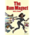 The Bum Magnet