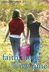 Faith, Hope, and Ivy June by Phyllis Reynolds Naylor (2011-06-14)