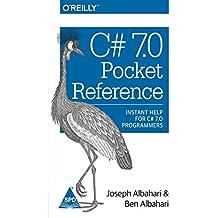 C# 7.0 POCKET REFERENCE [Paperback] [Jan 01, 2017] ALBAHARI