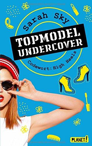 Preisvergleich Produktbild Topmodel undercover, Band 3: Codewort: High Heels