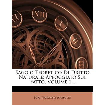 Saggio Teoretico Di Dritto Naturale: Appoggiato Sul Fatto, Volume 1...