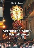 Settimana Santa a Barrafranca. Storia, tradizioni, immagini