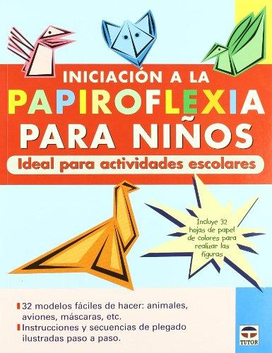 Iniciación a La Papiroflexia Para Niños. Ideal Para Actividades Escolares. por FERNANDO GILGADO GOMEZ