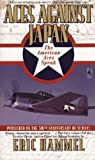 ACES AGAINST JAPAN: THE AMERICAN ACES SPEAK by Eric Hammel (1995-09-01)