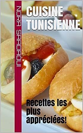 Cuisine Tunisienne Recettes Les Plus Appreciees Ebook Nora