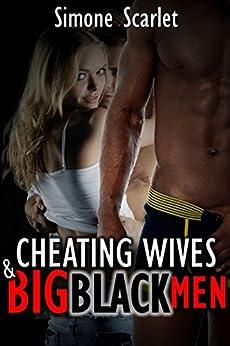 Cheating Wives and Big, Black Men (cuckold erotica, black men and white women interracial romance): An Interracial Erotica Hotwife Collection (English Edition) par [Scarlet, Simone]