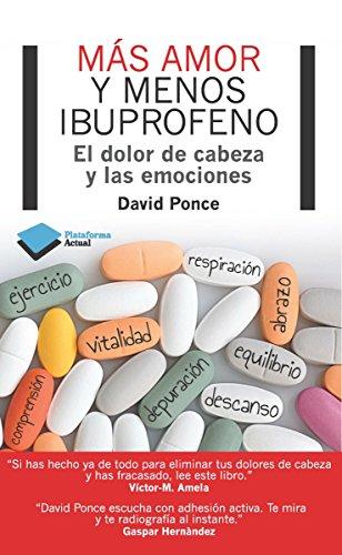 Más amor y menos ibuprofeno (Actual) por David Ponce
