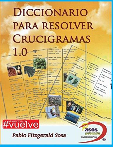 Diccionario para resolver Crucigramas. por Pablo Fitzgerald Sosa