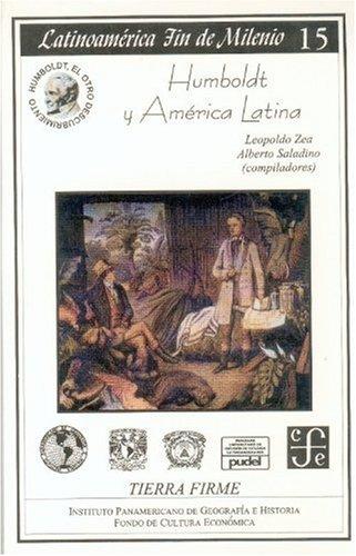 Humboldt y America Latina (Coleccion Latinoamerica Fin de Milenio)